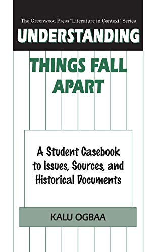 Understanding Things Fall Apart: A Student Casebook to Issues, Sources, and Historical Documents 9780313302947