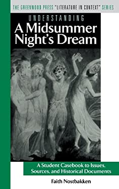 Understanding a Midsummer Night's Dream: A Student Casebook to Issues, Sources, and Historical Documents 9780313322136