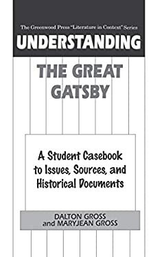 Understanding the Great Gatsby: A Student Casebook to Issues, Sources, and Historical Documents 9780313300974