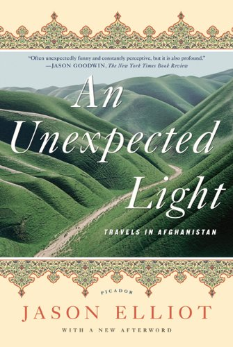 An Unexpected Light: Travels in Afghanistan 9780312622053
