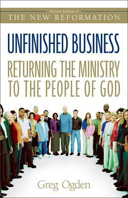 Unfinished Business: Returning the Ministry to the People of God 9780310246190