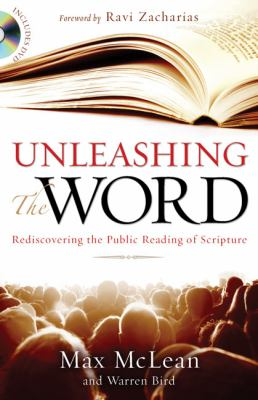 Unleashing the Word: Rediscovering the Public Reading of Scripture [With DVD]