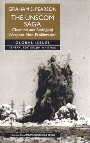 The Unscom Saga: Chemical and Biological Weapons Non-Proliferation 9780312229597