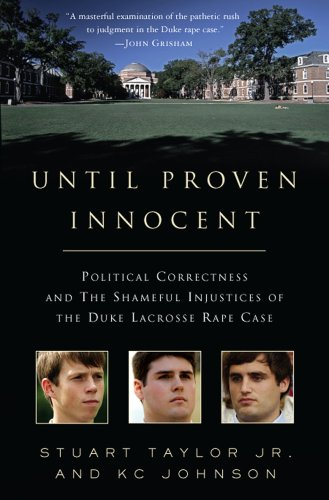 Until Proven Innocent: Political Correctness and the Shameful Injustices of the Duke Lacrosse Rape Case 9780312369125