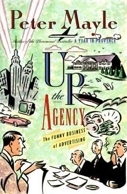 Up the Agency: The Funny Business of Advertising 9780312119119