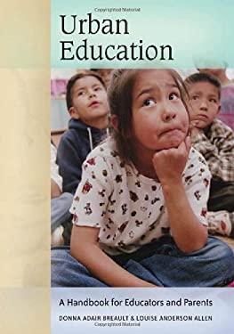 Urban Education: A Handbook for Educators and Parents 9780313336744