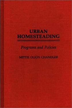 Urban Homesteading: Programs and Policies 9780313263385