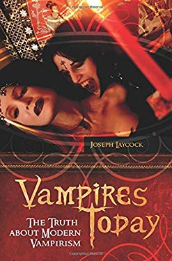 Vampires Today: The Truth about Modern Vampirism 9780313364723