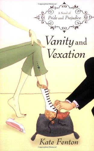Vanity and Vexation: A Novel of Pride and Prejudice 9780312328023
