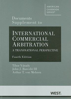 International Commercial Arbitration, Documents Supplement: A Transnational Perspective 9780314195432