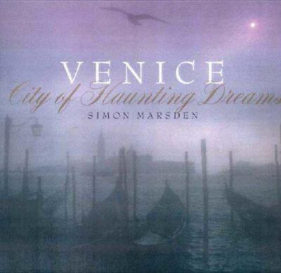 Venice: City of Haunting Dreams 9780316645362