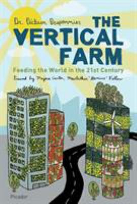 The Vertical Farm: Feeding the World in the 21st Century 9780312610692