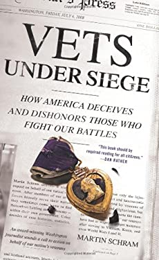 Vets Under Siege: How America Deceives and Dishonors Those Who Fight Our Battles 9780312375737