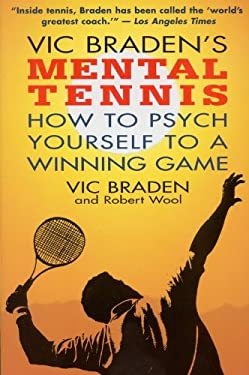 Vic Braden's Mental Tennis: How to Psych Yourself to a Winning Game 9780316105170