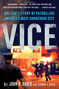 Vice: One Cop's Story of Patrolling America's Most Dangerous City 9780312596873