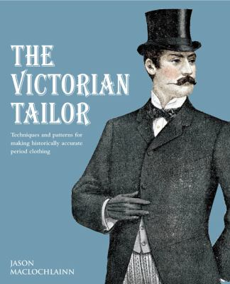 The Victorian Tailor: An Introduction to Period Tailoring 9780312642334