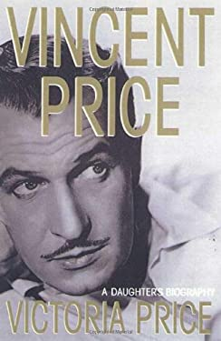 Vincent Price: A Daughter's Biography 9780312242732