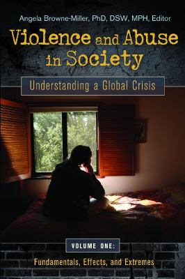 Violence and Abuse in Society [4 Volumes]: Understanding a Global Crisis 9780313382765