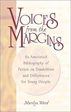 Voices from the Margins: An Annotated Bibliography of Fiction on Disabilities and Differences for Young People 9780313317989