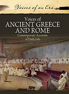Voices of Ancient Greece and Rome: Contemporary Accounts of Daily Life 9780313387388