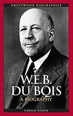 W.E.B. Du Bois: A Biography 9780313349799