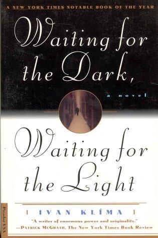 Waiting for the Dark, Wa