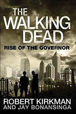 The Walking Dead: Rise of the Governor 9780312547738