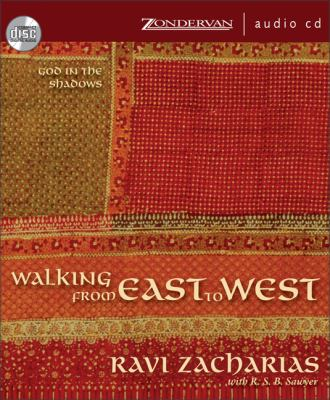 Walking from East to West: God in the Shadows 9780310262633