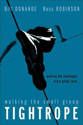 Walking the Small Group Tightrope: Meeting the Challenges Every Group Faces 9780310252290