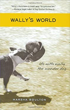 Wally's World: Life with Wally the Wonder Dog 9780312379599