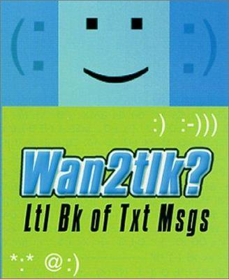 Wan2tlk?: Ltl Bk of Txt Msgs 9780312286699