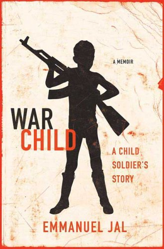 War Child: A Child Soldier's Story 9780312383220