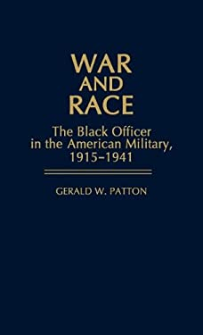 War and Race: The Black Officer in the American Military, 1915-1941 9780313221767