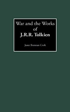 War and the Works of J.R.R. Tolkien 9780313325922