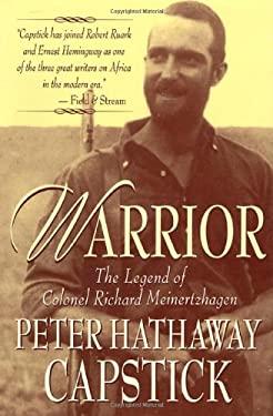 Warrior: The Legend of Colonel Richard Meinertzhagen 9780312182717