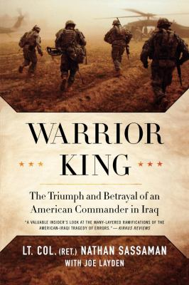 Warrior King: The Triumph and Betrayal of an American Commander in Iraq 9780312563967