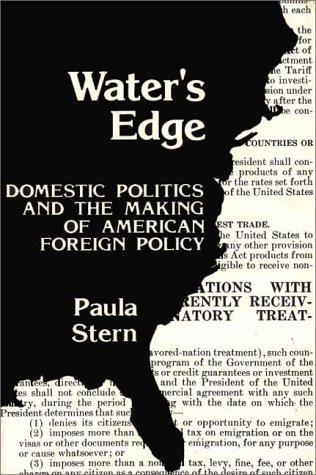 Water's Edge: Domestic Politics and the Making of American Foreign Policy 9780313205200