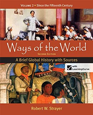 Ways of the World: A Brief Global History with Sources, Volume 2 9780312583491