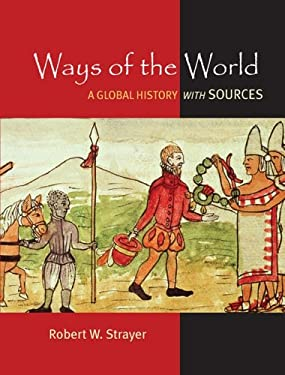 Ways of the World: A Brief Global History with Sources 9780312644666