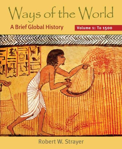 Ways of the World, Volume 1: A Brief Global History: To 1500