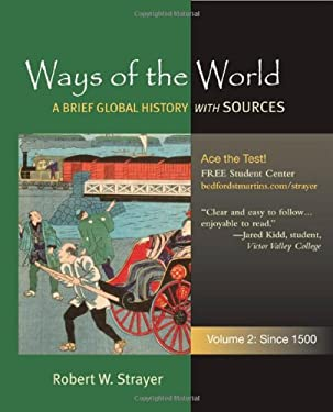 Ways of the World, Volume 2: Since 1500: A Brief Global History with Sources 9780312489182
