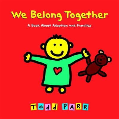 We Belong Together: A Book about Adoption and Families 9780316016681