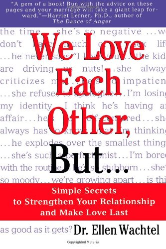 We Love Each Other, But . . .: Simple Secrets to Strengthen Your Relationship and Make Love Last 9780312254704