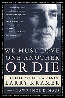 We Must Love One Another or Die: The Life and Legacies of Larry Kramer