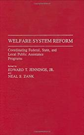 Welfare System Reform: Coordinating Federal, State, and Local Public Assistance Programs 965079