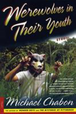 Werewolves in Their Youth: Stories 9780312254384