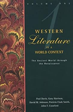 Western Literature in a World Context: Volume 1: The Ancient World Through the Renaissance