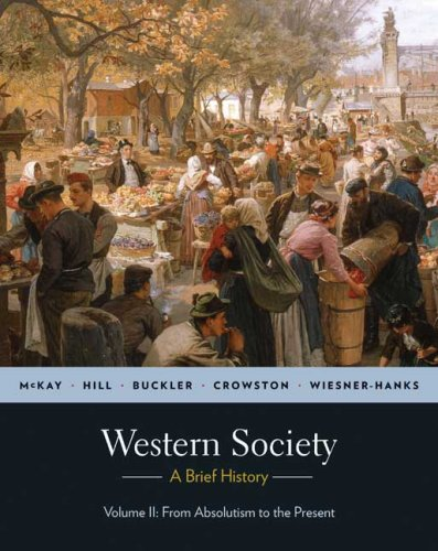 Western Society: A Brief History: Volume II: From Absolutism to the Present 9780312683016
