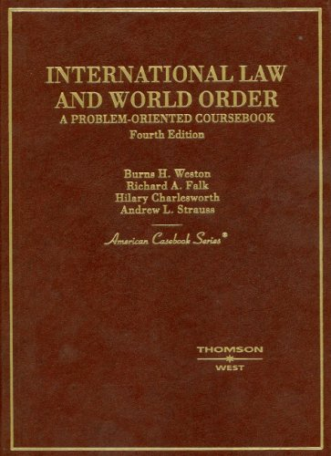 Weston, Falk, Charlesworth, and Strauss's International Law and World Order: A Problem Oriented Coursebook, 4th 9780314251398