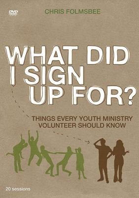 What Did I Sign Up For? DVD: Things Every Youth Ministry Volunteer Should Know 9780310579021